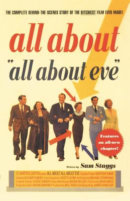 All About All About Eve: The Complete Behind-the-Scenes Story of the Bitchiest Film Ever Made! Cover Image