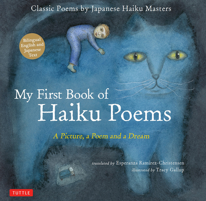 My First Book of Haiku Poems: A Picture, a Poem and a Dream; Classic Poems by Japanese Haiku Masters (Bilingual English and Japanese Text) Cover Image
