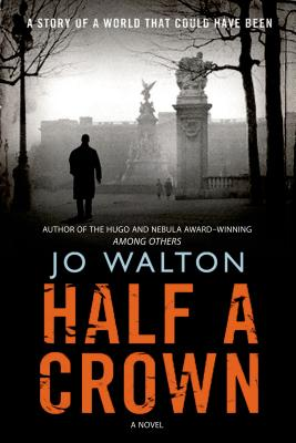 Half a Crown: A Story of a World that Could Have Been (Small Change #3) Cover Image