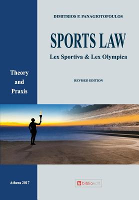 Sports Law: Lex Sportiva & Lex Olympica Theory and Praxis Cover Image