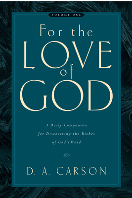 For the Love of God: A Daily Companion for Discovering the Riches of God's Word Cover Image