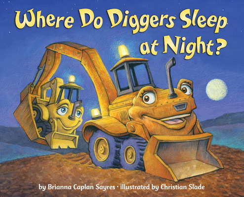 Where Do Diggers Sleep at Night? (Where Do...Series) Cover Image