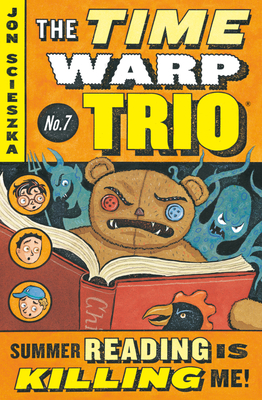 Summer Reading Is Killing Me! #7 (Time Warp Trio #7) Cover Image