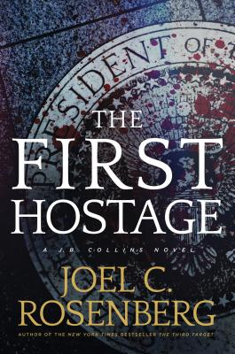 The First Hostage: A J. B. Collins Novel Cover Image