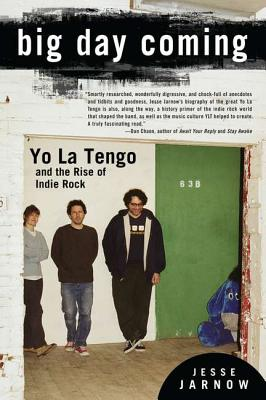 Big Day Coming: Yo La Tengo and the Rise of Indie Rock Cover Image
