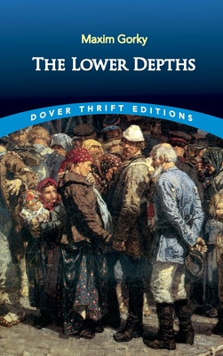 The Lower Depths (Dover Thrift Editions) Cover Image