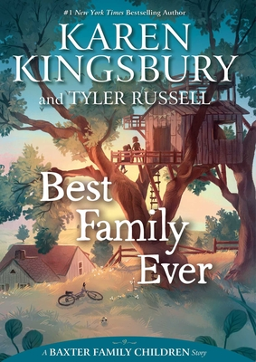 Best Family Ever by Karen Kingsbury and Tyler Russell