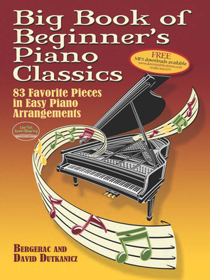 Big Book of Beginner's Piano Classics: 83 Favorite Pieces in Easy Piano Arrangements Cover Image