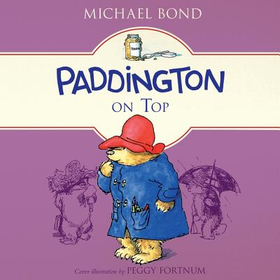 Paddington on Top Lib/E (Paddington Bear #10) Cover Image