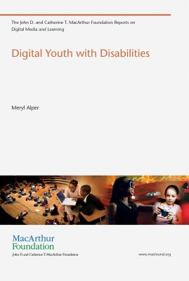 Cover for Digital Youth with Disabilities (John D. and Catherine T. MacArthur Foundation Reports on Dig)