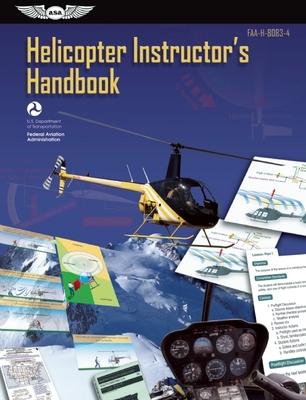 Helicopter Instructor's Handbook (PDF Ebook): Faa-H-8083-4 (FAA Handbooks) Cover Image