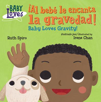 ¡Al bebé le encanta la gravedad! / Baby Loves Gravity! (Baby Loves Science) Cover Image