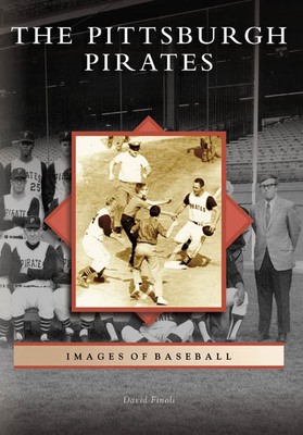 The Pittsburgh Pirates (Images of Baseball) Cover Image