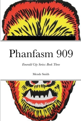 Phanfasm 909: Book Three: Emerald City Series Cover Image