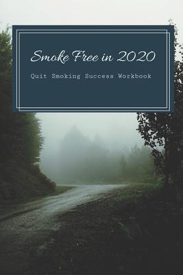 Smoke Free in 2020: Quit Smoking Success Workbook Cover Image