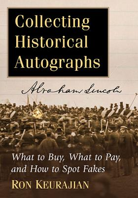 Collecting Historical Autographs: What to Buy, What to Pay, and How to Spot Fakes Cover Image