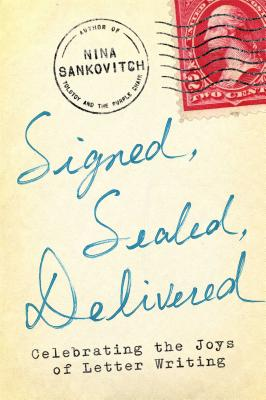 Signed, Sealed, Delivered: Celebrating the Joys of Letter Writing cover