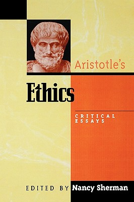 Aristotle's Ethics: Critical Essays (Critical Essays on the Classics) Cover Image