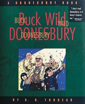 Buck Wild Doonesbury: A Doonesbury Book Cover Image
