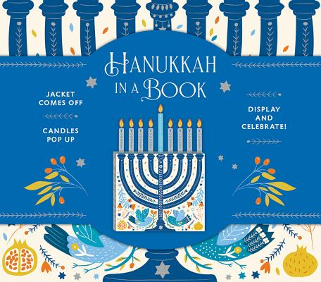 Hanukkah in a Book (UpLifting Editions): Jacket comes off. Candles pop up. Display and celebrate! Cover Image