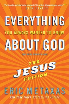 Everything You Always Wanted to Know about God (But Were Afraid to Ask): The Jesus Edition Cover Image