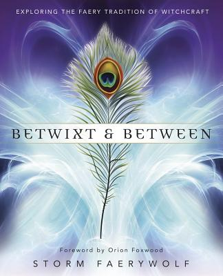 Betwixt and Between: Exploring the Faery Tradition of Witchcraft Cover Image