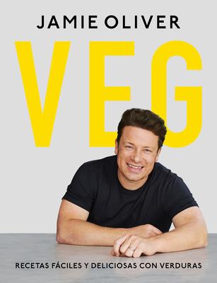 Veg. Recetas fáciles y deliciosas con verduras / Veg: Easy & Delicious Meals for Everyone Cover Image