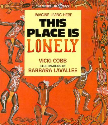 This Place Is Lonely: The Australian Outback (Imagine Living Here) Cover Image
