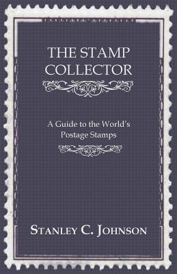 The Stamp Collector - A Guide to the World's Postage Stamps Cover Image