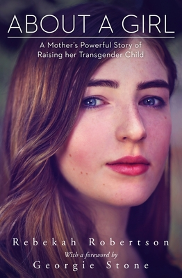 About a Girl: A Mother's Powerful Story of Raising her Transgender Child Cover Image