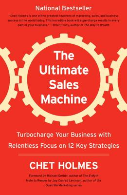 The Ultimate Sales Machine: Turbocharge Your Business with Relentless Focus on 12 Key Strategies Cover Image