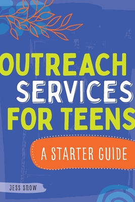 Outreach Services for Teens: A Starter Guide Cover Image