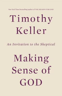 Making Sense of God: An Invitation to the Skeptical Cover Image