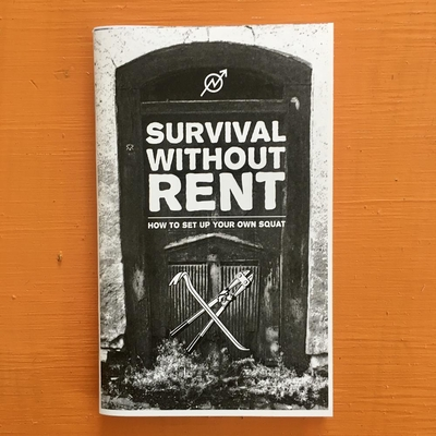 Survival Without Rent: How to Set Up Your Own Squat (Punx) Cover Image