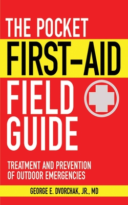 The Pocket First-Aid Field Guide: Treatment and Prevention of Outdoor Emergencies (Skyhorse Pocket Guides) Cover Image