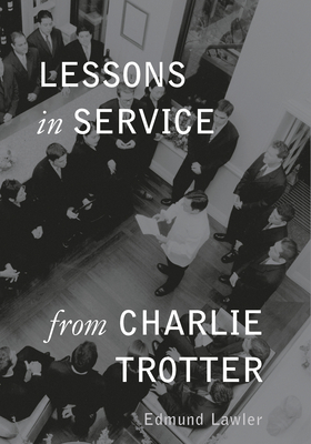 Lessons in Service from Charlie Trotter Cover Image