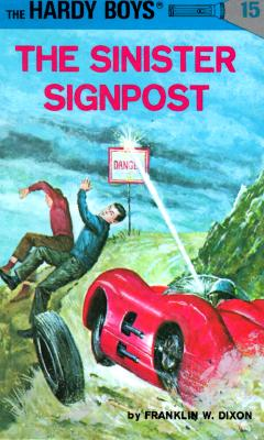 Hardy Boys 15: the Sinister Signpost (The Hardy Boys #15) Cover Image