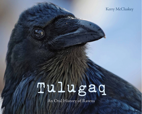 Tulugaq (English): An Oral History of Ravens Cover Image