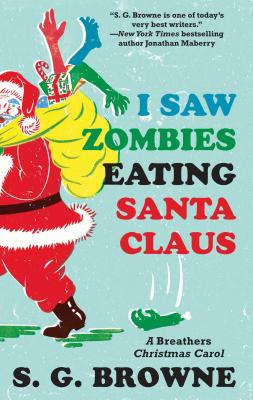 I Saw Zombies Eating Santa Claus: A Breathers Christmas Carol Cover Image