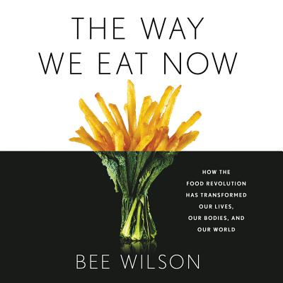 Cover for The Way We Eat Now Lib/E