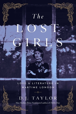 The Lost Girls: Love and Literature in Wartime London Cover Image