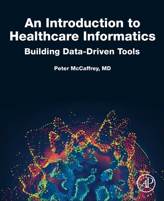 An Introduction to Healthcare Informatics: Building Data-Driven Tools Cover Image