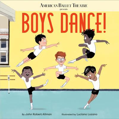 Boys Dance! (American Ballet Theatre) Cover Image