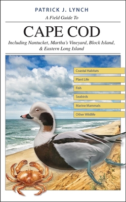 A Field Guide to Cape Cod: Including Nantucket, Martha's Vineyard, Block Island, and Eastern Long Island Cover Image