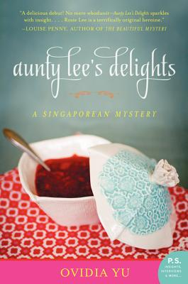 Aunty Lee's Delights: A Singaporean Mystery (The Aunty Lee Series #1) Cover Image