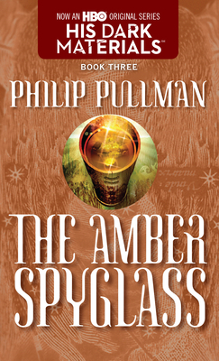 The Amber Spyglass (His Dark Materials #3) Cover Image