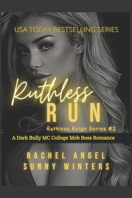 Ruthless Run: A Dark Bully MC College Mob Boss Romance (Ruthless Reign #2) Cover Image