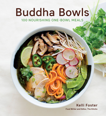 Buddha Bowls: 100 Nourishing One-Bowl Meals [A Cookbook] Cover Image