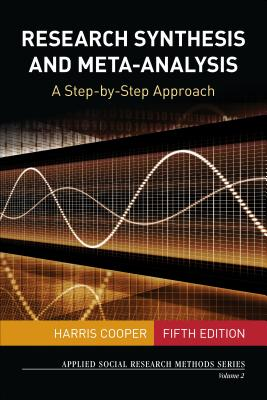 Research Synthesis and Meta-Analysis: A Step-By-Step Approach (Applied Social Research Methods #2) Cover Image