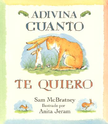 Adivina Cuanto Te Quiero = Guess How Much I Love You Cover Image